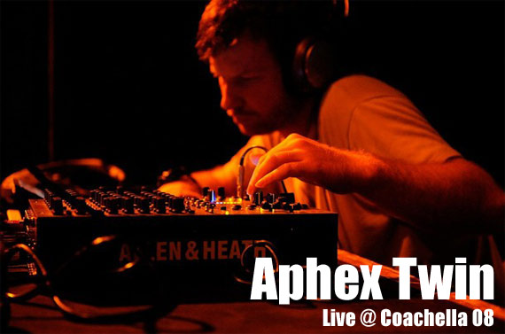 aphex twin live dj set coachella 2008