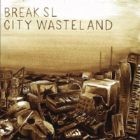 break sl - city wasteland